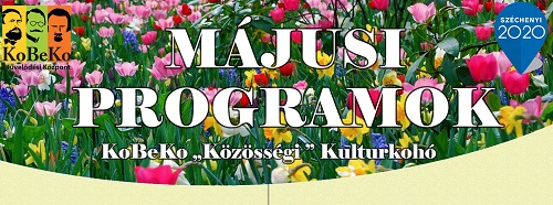 KoBeKo Közösségi Kultúrkohó májusi programjai